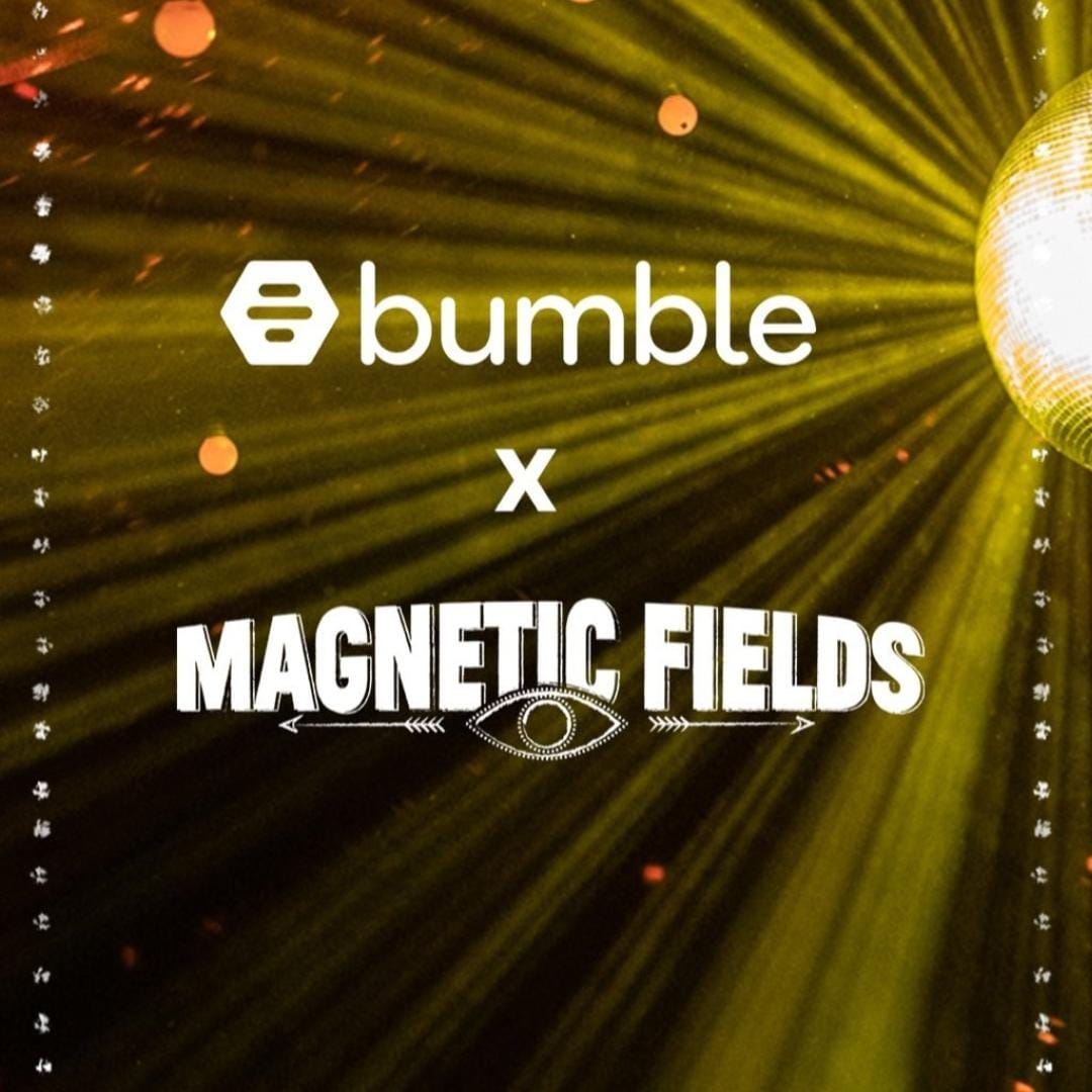Magnetic Fields is a Festival - Sponsored by Bumble- Event Marketing strategy of Bumble